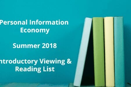 Get Ready for The Personal Information Economy – Summer Viewing & Reading List