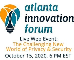 Hold the date: Atlanta Innovation Forum The Challenging New World of Privacy & Security