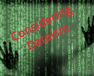 Considerations of a New 'Ism, Dataism