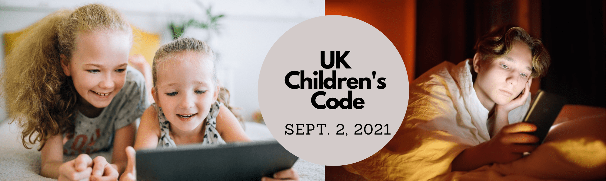 ICO's Child Protection Rules Take Effect Sept. 2, 2021. Are You Ready?
